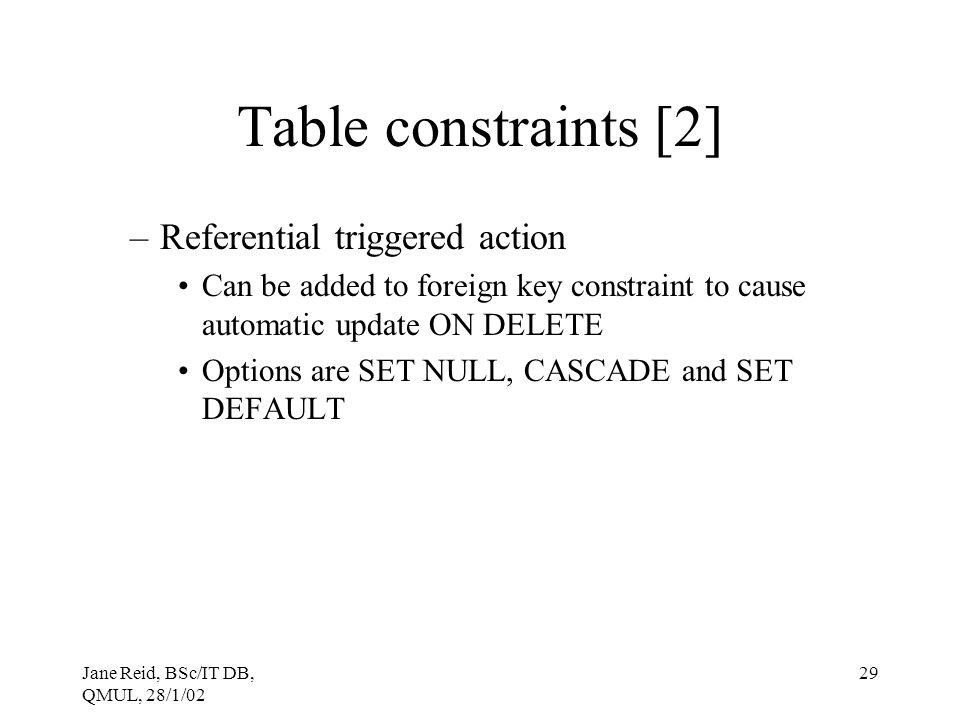 Table constraints [2] Referential triggered action